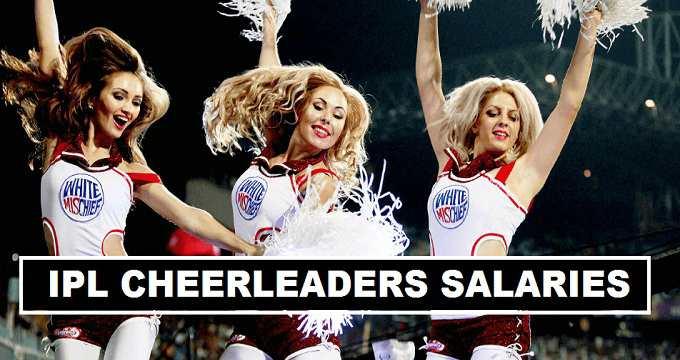 IPL Cheerleaders Per match fees