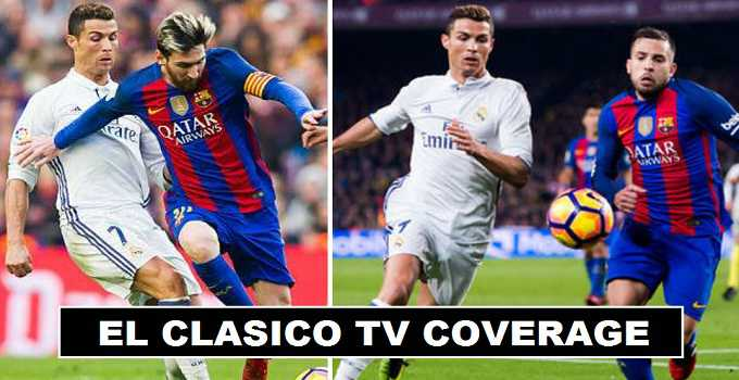 El Clasico TV Channels Broadcasters 2017-18