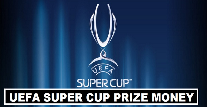 Super Cup 2018 Winners Prize Money