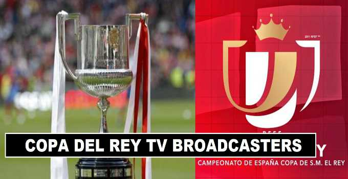 2017 Copa Del Rey TV Coverage Channels List
